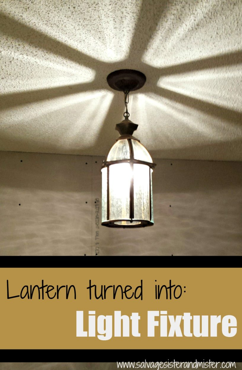 lantern turned into a light fixture