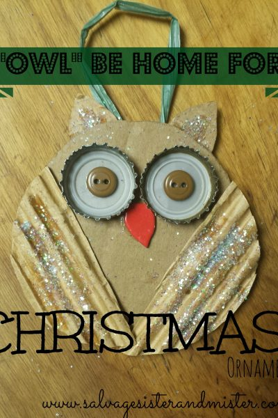Owl be home for Christmas ornament made with items that you would normally throw away. Reuse/Upcycle. Great craft for kids and adults.