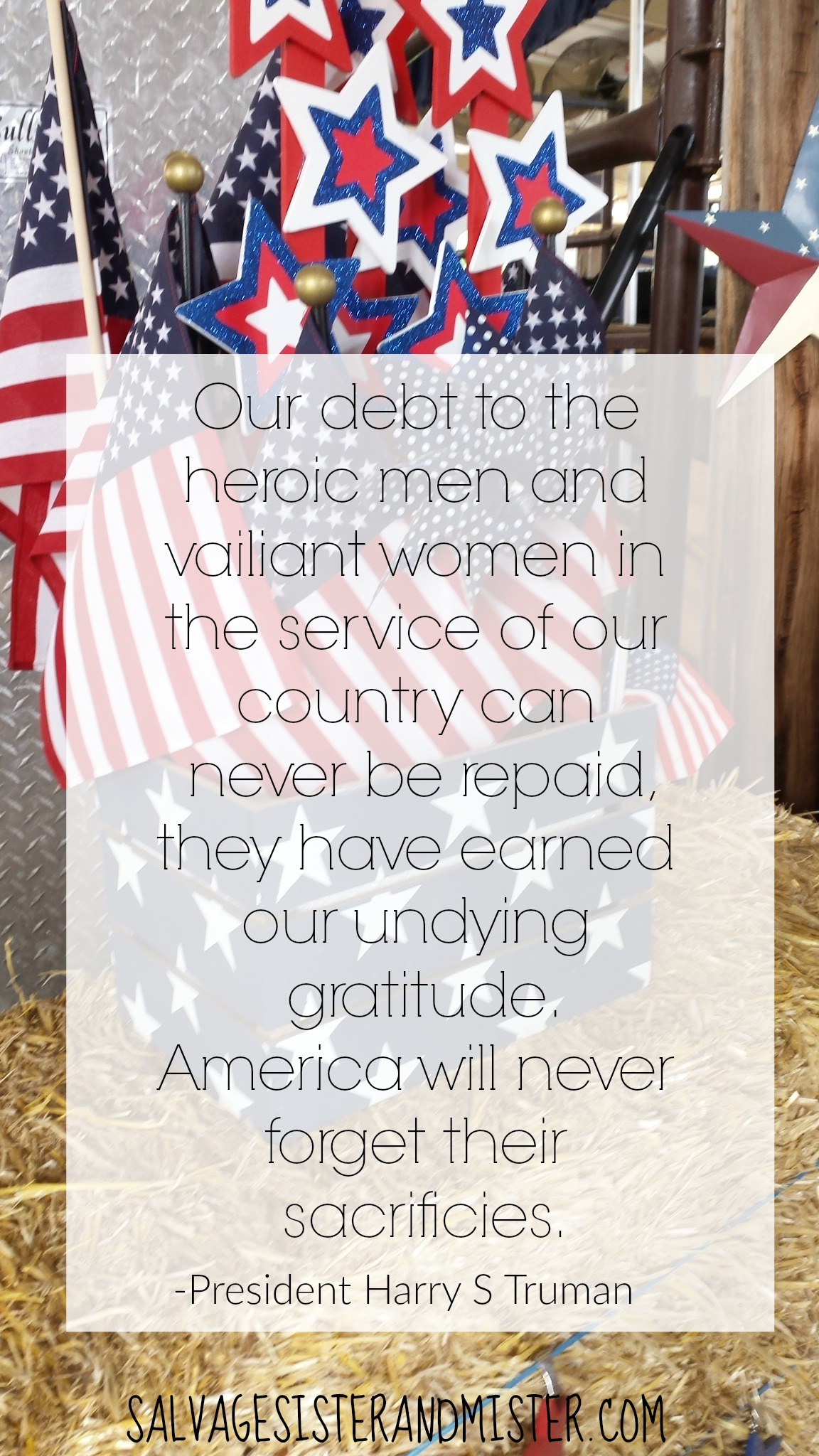 """Thankful to all those who have laid down their lives for our freedom. """"Our debt to the heroic men and vailiant women in the service of our country can never be repaid, they have earned our undying gratitude. America will never forget their sacrificies."""" Truman quote Memeorial day remembered"""
