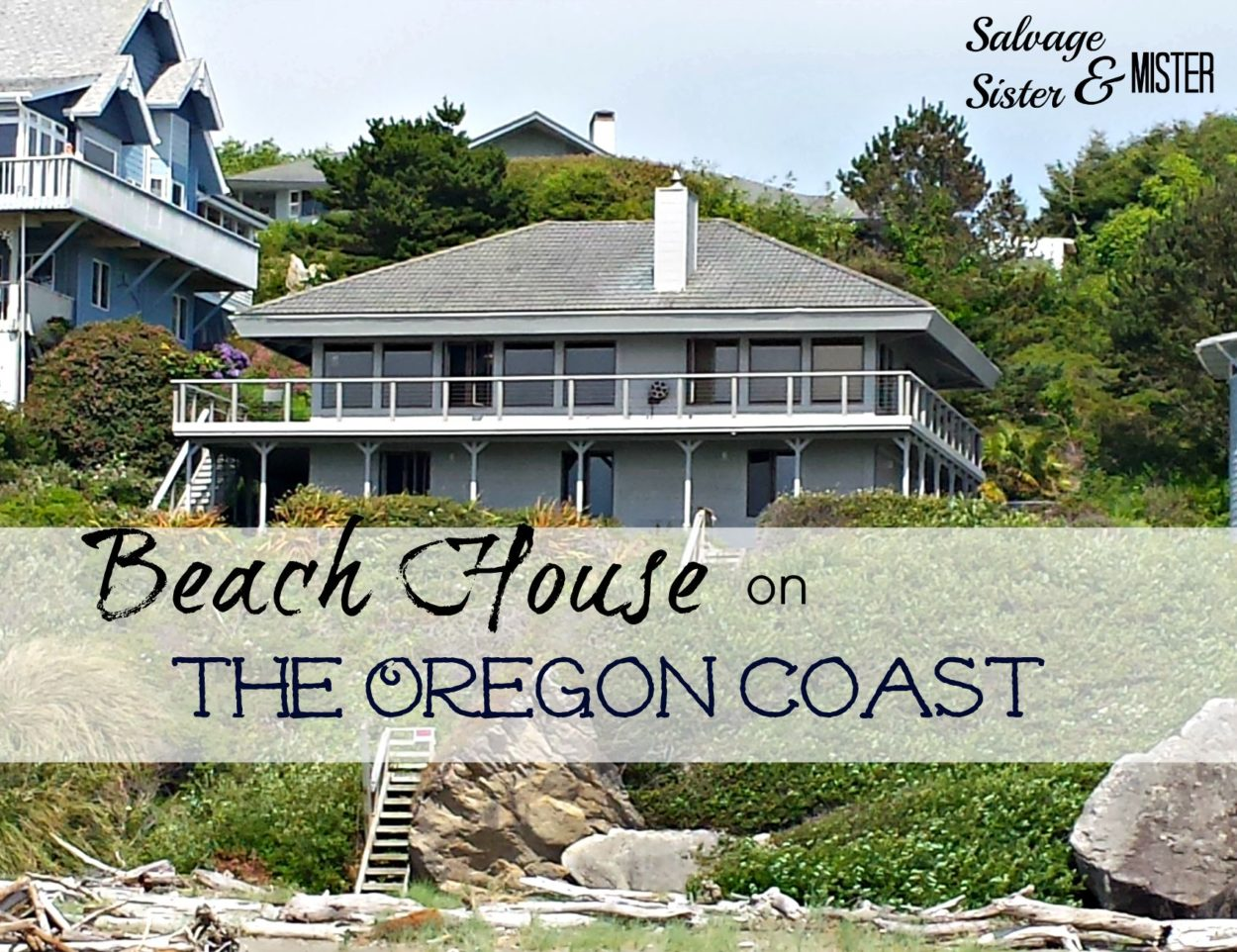 Beach House on the Oregon Coast...just like Home. www.salvagesisterandmister.com