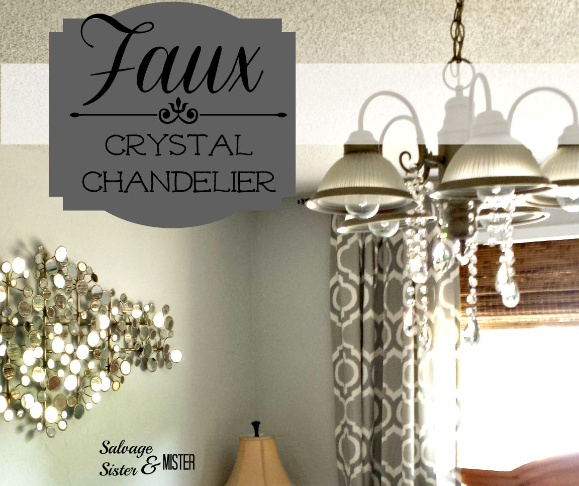 Faux Crystal Chandelier Salvage Sister And Mister