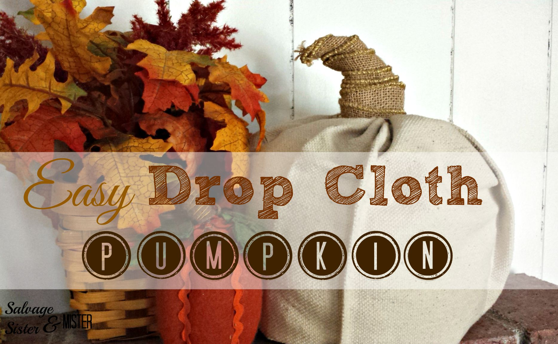 Easy fall craft...a drop cloth pumpkin. Quick and simple. This was all leftover materials. #reuse www.salvagesisterandmister.com