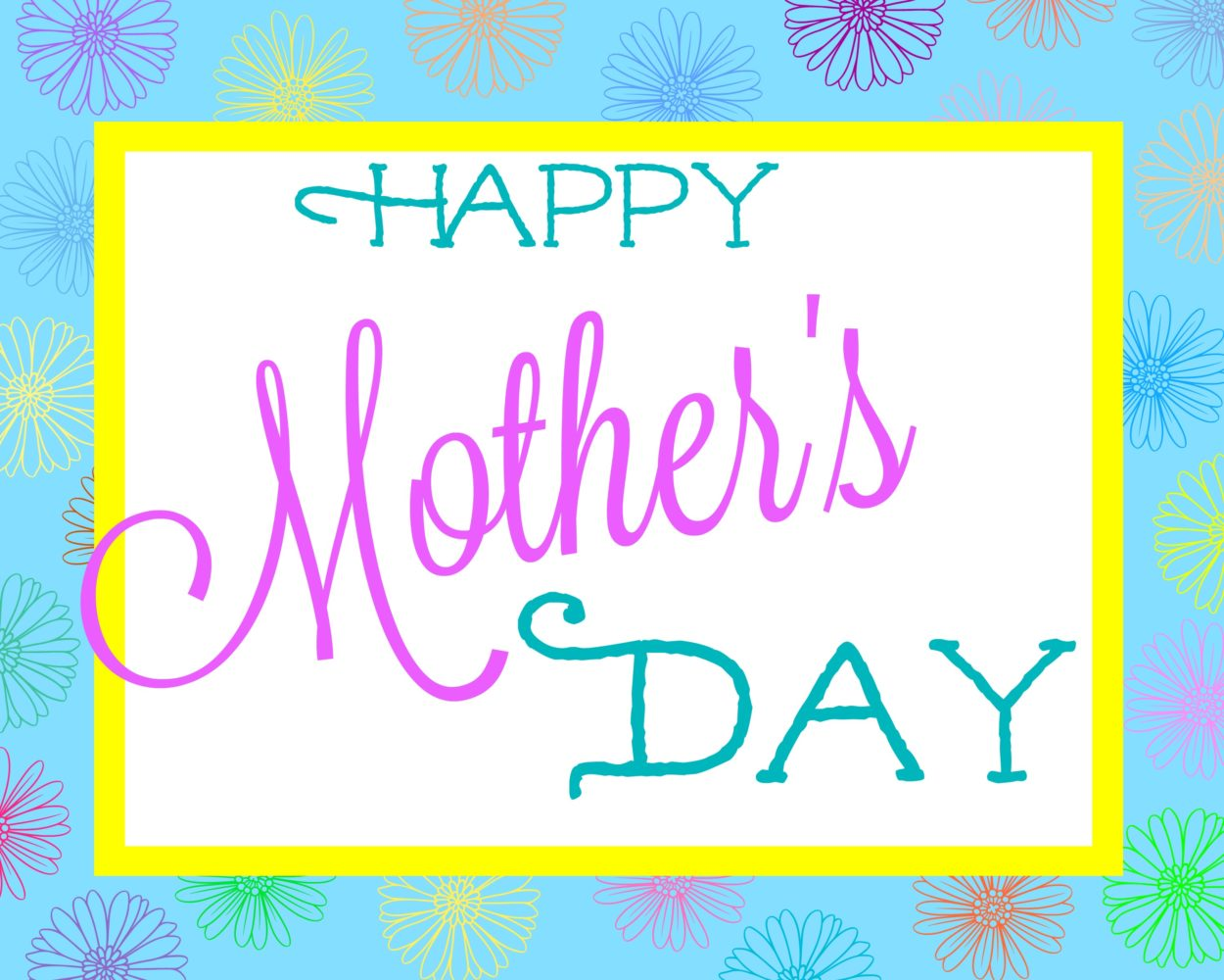 It's just a graphic of Modest Happy Mother's Day Printable