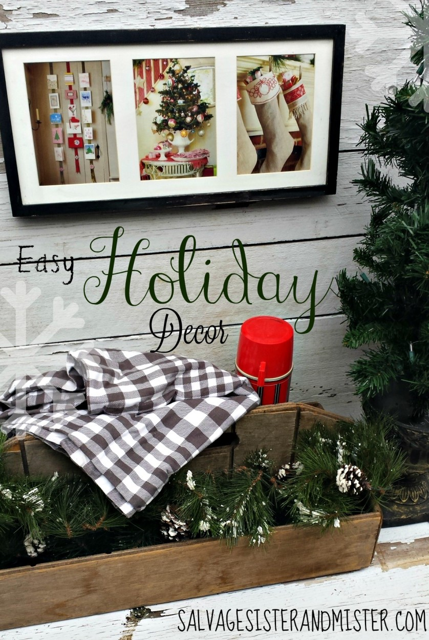 Do you have limited budget, space, or time for holiday decor? Easy holiday decor is often right under our noses. Using things we have, adjusting things in a new way, nature, and more we can have a festive home that wont break the budget, gargage, oryour calender. salvagesisterandmister.com