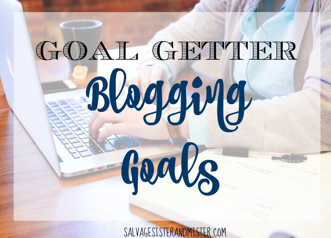 Goal getter - blogging goals for 2017.  Wether personal goals or business goals are so important to reaching that next level.  You can't hit a target that you haven't aimed for.