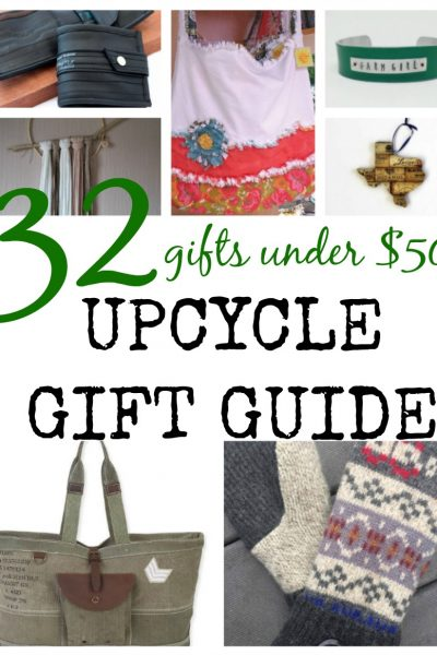 Upcycle Gift Guide – Gifts Under $50