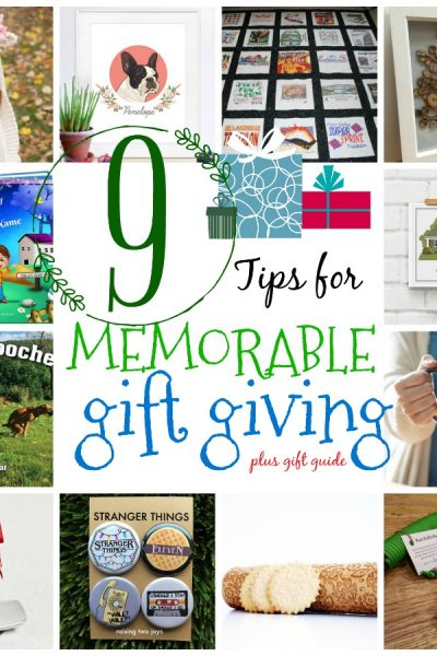 9 Tips for Memorable Gift Giving and a Gift Guide
