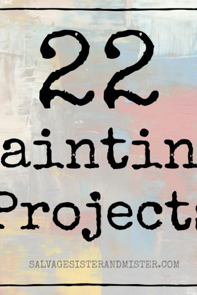 22 Painting Projects – Update What You Have