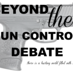 Beyond The Gun Control Debate