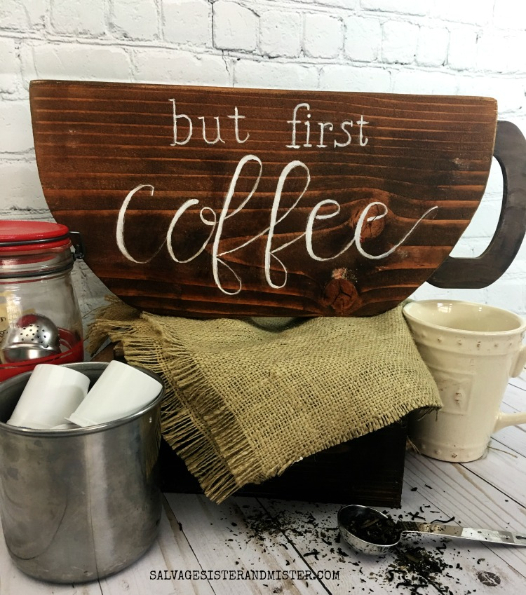 HOW TO MAKE A BUT FIRST COFFEE DIY SIGN FROM A THRIFTED ITEM #THRIFTTRANSFORMATION #UPCYCLE #REUSE salvagesisterandmister.com