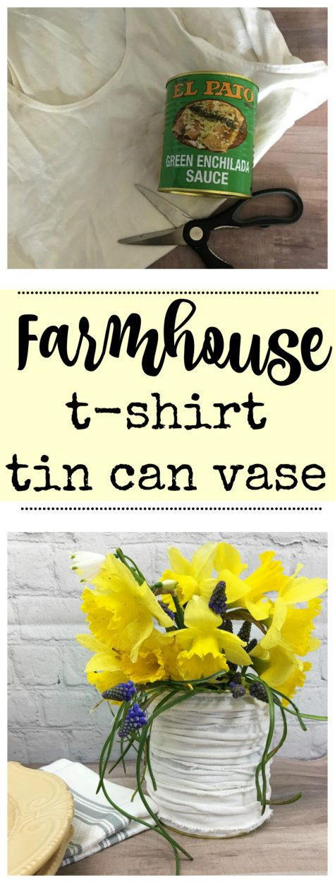 Craft Reuse Project - Farmhouse Tin can vase upcycle uses an old t-shirt and a tin can #upcycle #reuse #repurpose #farmhouse