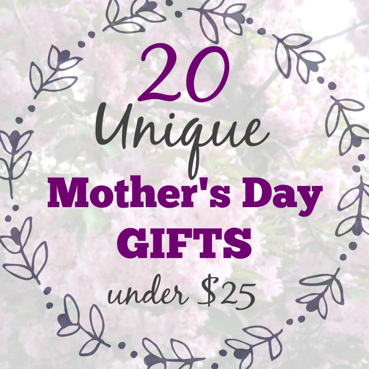 20 Unique Mother's Day Gifts under $25 #mothersdaygifts #mothersday #giftideas