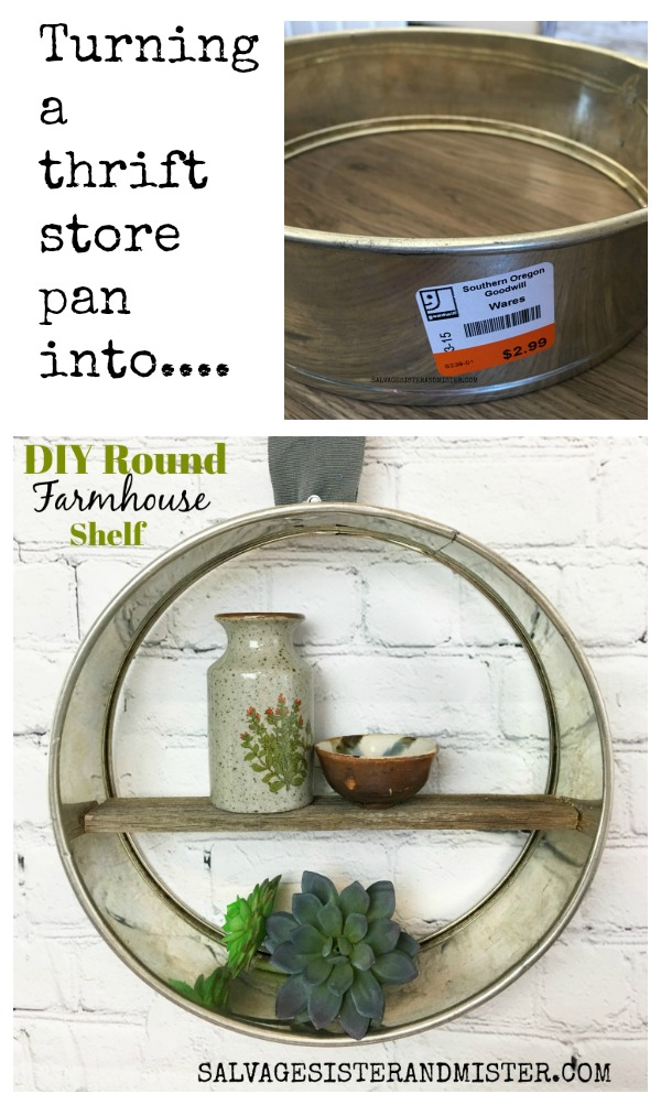 Turning a thrift store pan into a diy farmhouse round shelf #bargaindecor #upcycle #repurpose