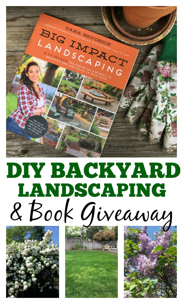 DIY Backyard Landscaping and Big Impact Landscpaing book giveaway #backyard #diyhome #Landscaping