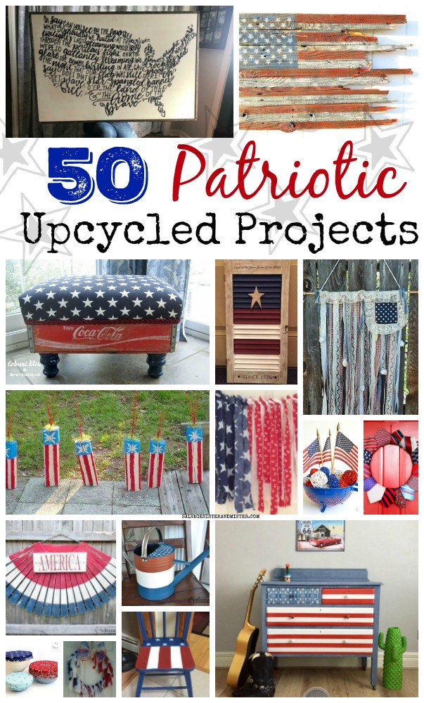 50 Patriotic Upcycled Projects for your July 4th , Veteran's, and/or Memorial Day decor. American Flag #upcycled #Americanflag #4thofjuly #repurposed #reuse