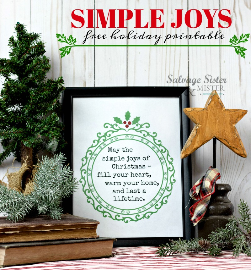 Remembering what's really important this holiday season...get this free simple joys printable at salvagesisterandmister.com