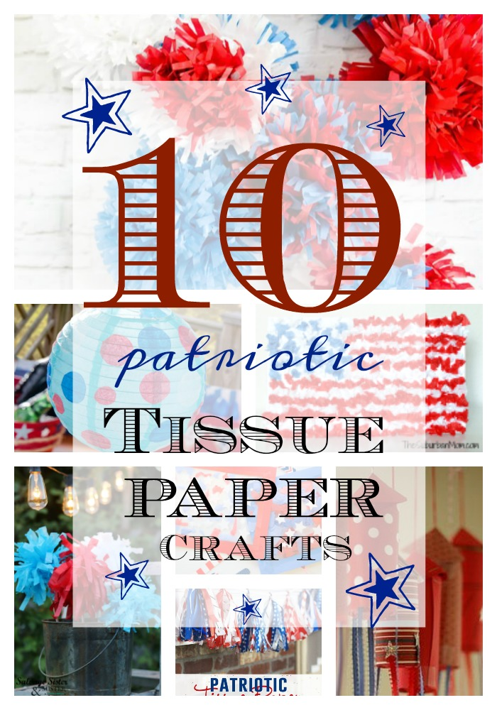 Use up that leftover tissue paper in these 10 patriotic tissue paper crafts . Perfect for July 4th or Memorial Day. Great way to reuse items and create budget friendly projects. #reuse #july4th #crafts