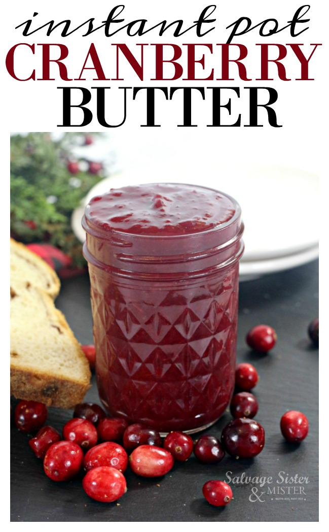 Instant pot cranberry butter is a perfect gift or an addition to your holiday table (Thanksgiving, Christmas, etc)   Quick and easy to make.  Few ingredients.  This smooth butter is also great on leftover turkey or a turkey sandwich.  Full recipe on salvagesisterandmister.com
