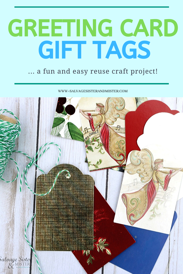 Ruse those greeting cards for something new - greeting card gift tags.  This repurpose craft is a great way to make use of something that might otherwise get thrown away.  They are easy to make.  Find this upcycle diy project on salvagesisterandmister.com