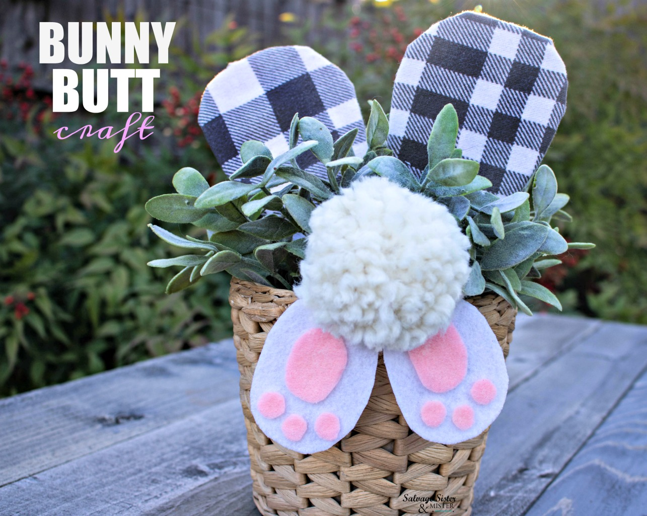 A removable bunny butt craft decoration. Add it to a plant, an Easter basket, a tin, etc. This decoration was used with craft supplies I already had on hand. easy to make for kids as well. Easy to store away and use next spring. Customize it to your style. this one was done a little farmhouse with buffalo check for the ears. Get the full tutorial on salvagesisterandmister.com